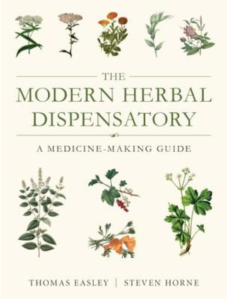 The Modern Herbal Dispensatory: A Medicine-Making Guide, Paperback
