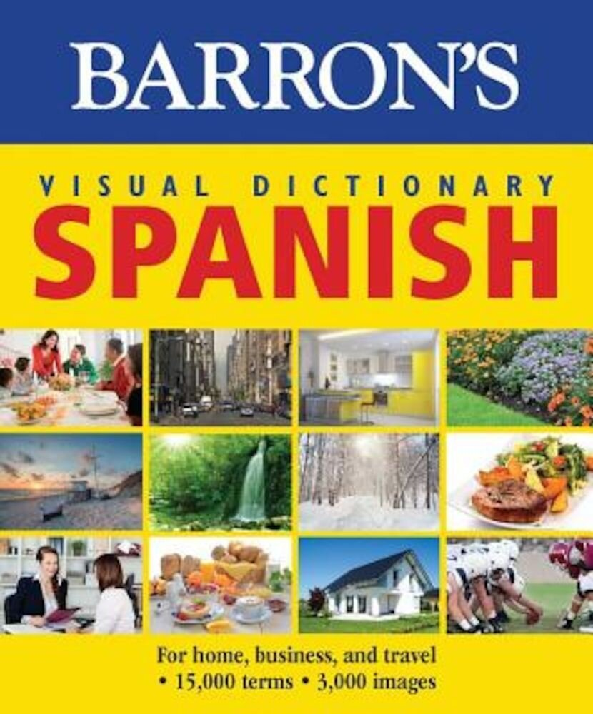 Barron's Visual Dictionary: Spanish: For Home, Business, and Travel, Paperback