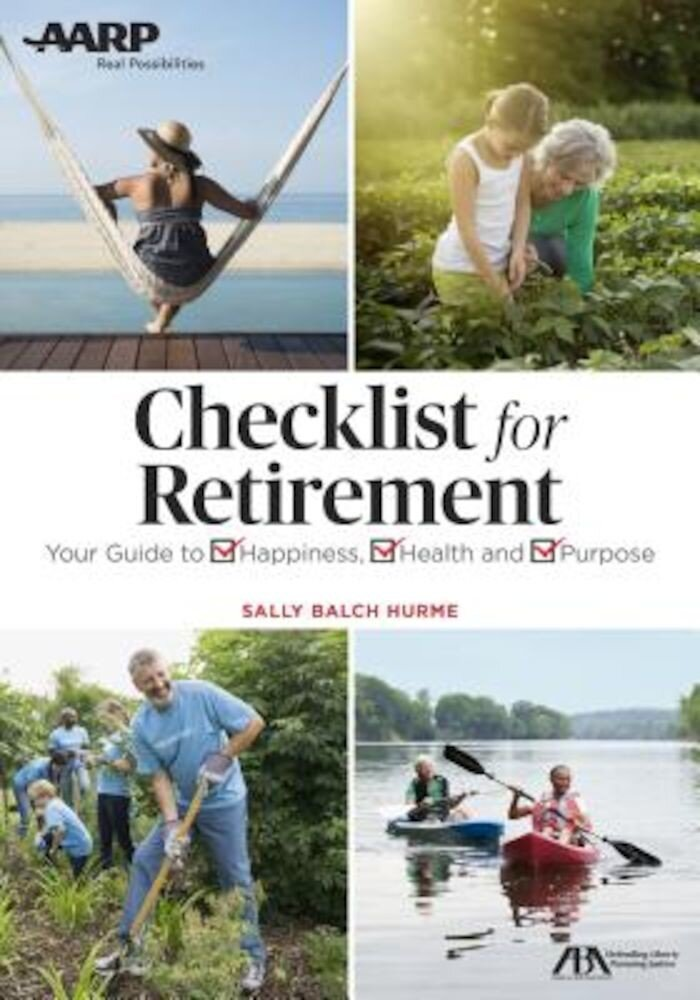 Get the Most Out of Retirement: Checklist for Happiness, Health, Purpose, and Financial Security, Paperback