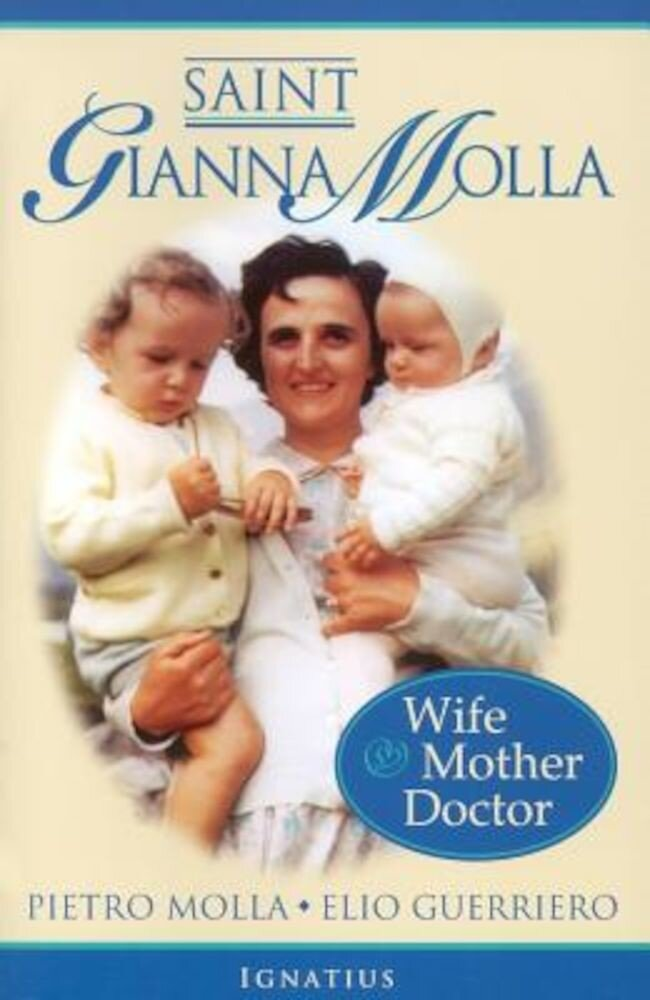 Saint Gianna Molla: Wife, Mother, Doctor, Paperback