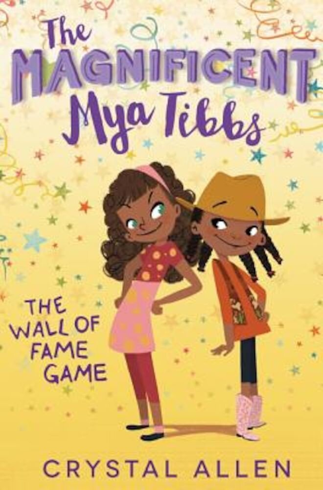 The Magnificent Mya Tibbs: The Wall of Fame Game, Hardcover