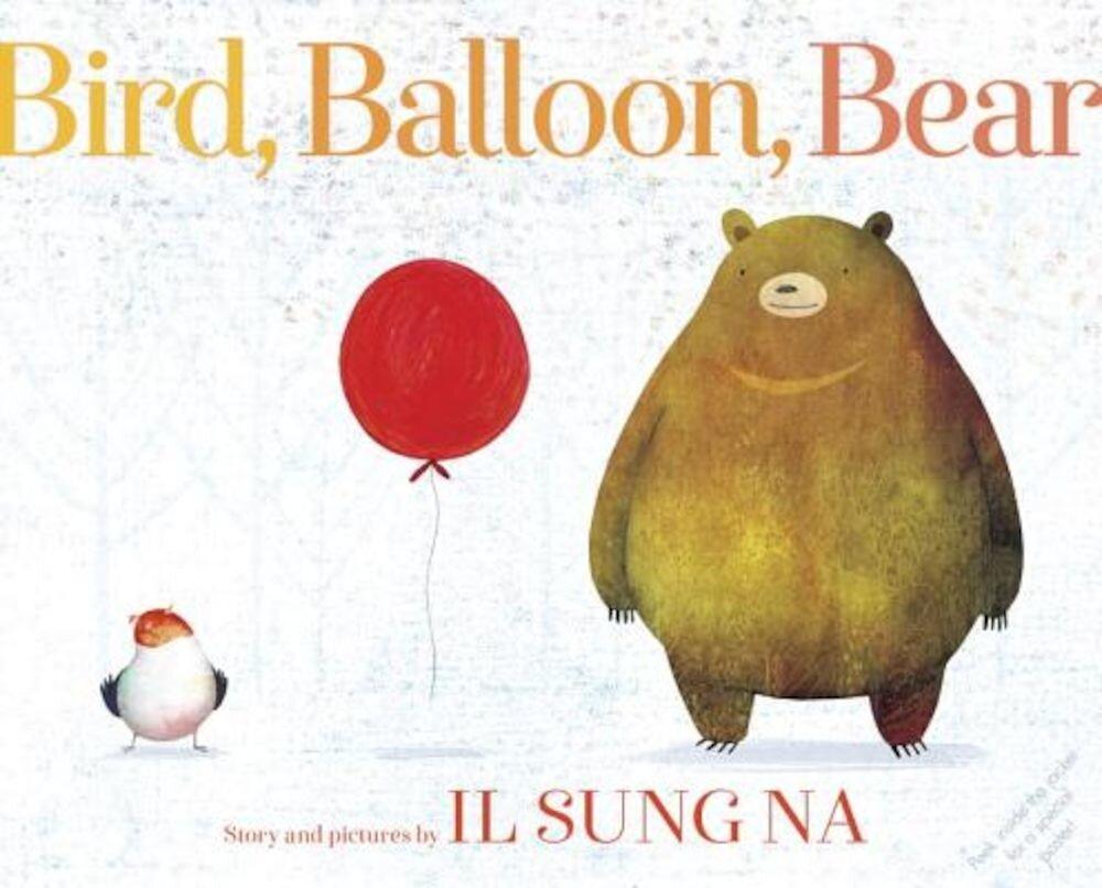 Bird, Balloon, Bear, Hardcover