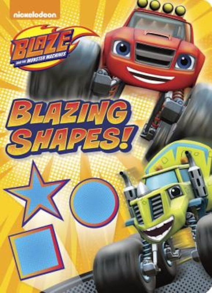 Blazing Shapes! (Blaze and the Monster Machines), Hardcover