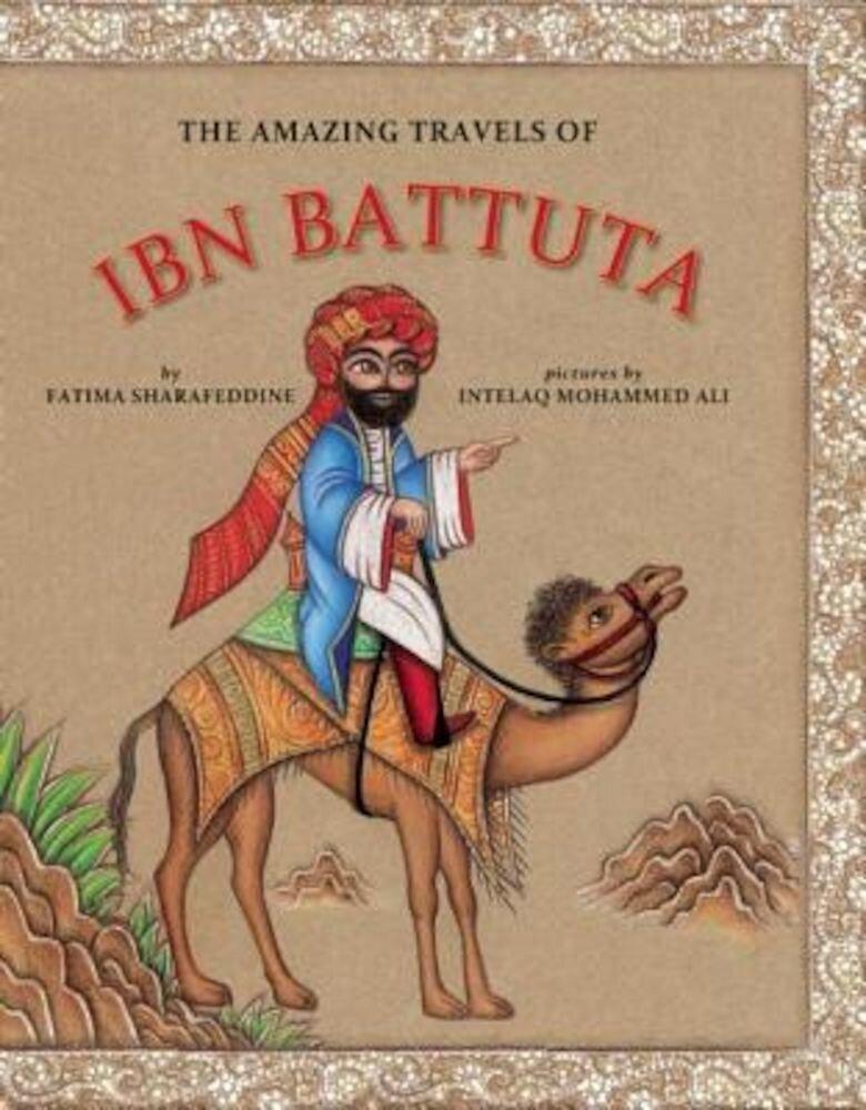 The Amazing Travels of Ibn Battuta, Hardcover