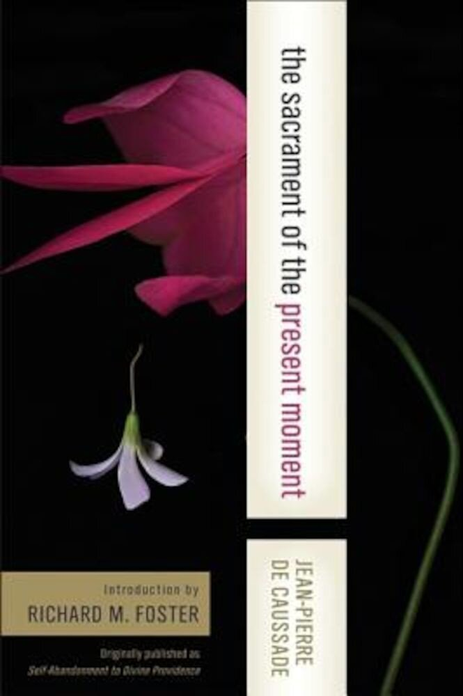The Sacrament of the Present Moment, Paperback