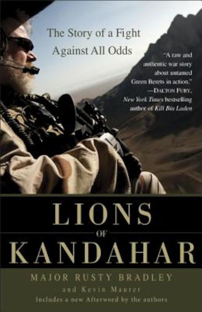 Lions of Kandahar: The Story of a Fight Against All Odds, Paperback