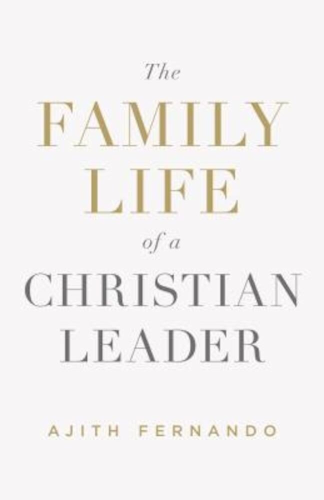 The Family Life of a Christian Leader, Paperback