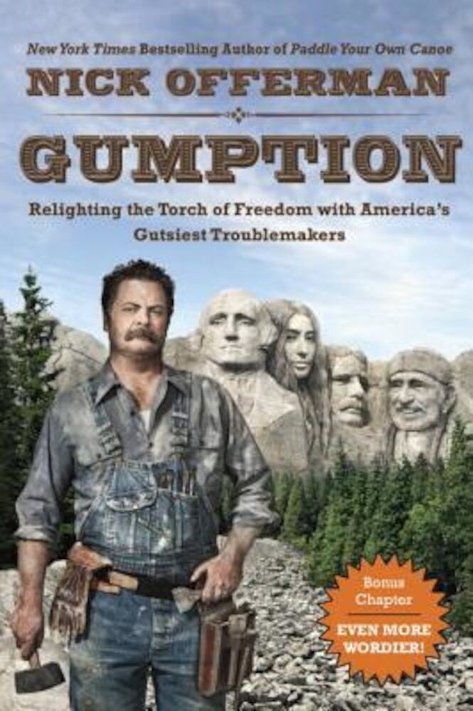 Gumption: Relighting the Torch of Freedom with America's Gutsiest Troublemakers, Paperback