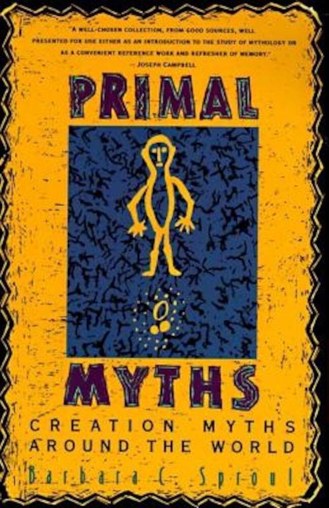 Primal Myths: Creation Myths Around the World, Paperback