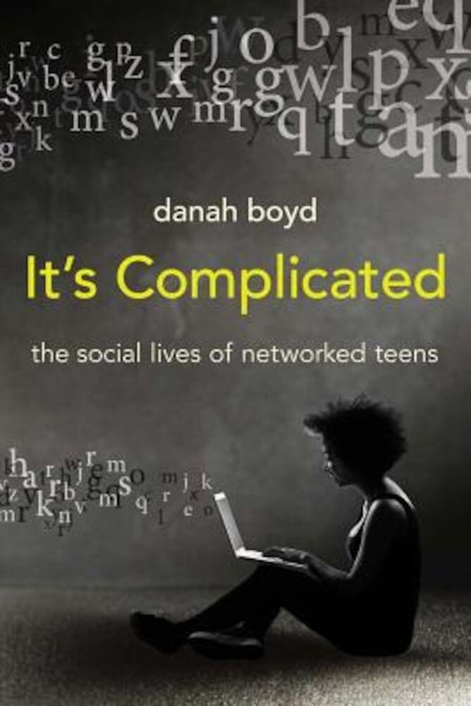 It's Complicated: The Social Lives of Networked Teens, Paperback