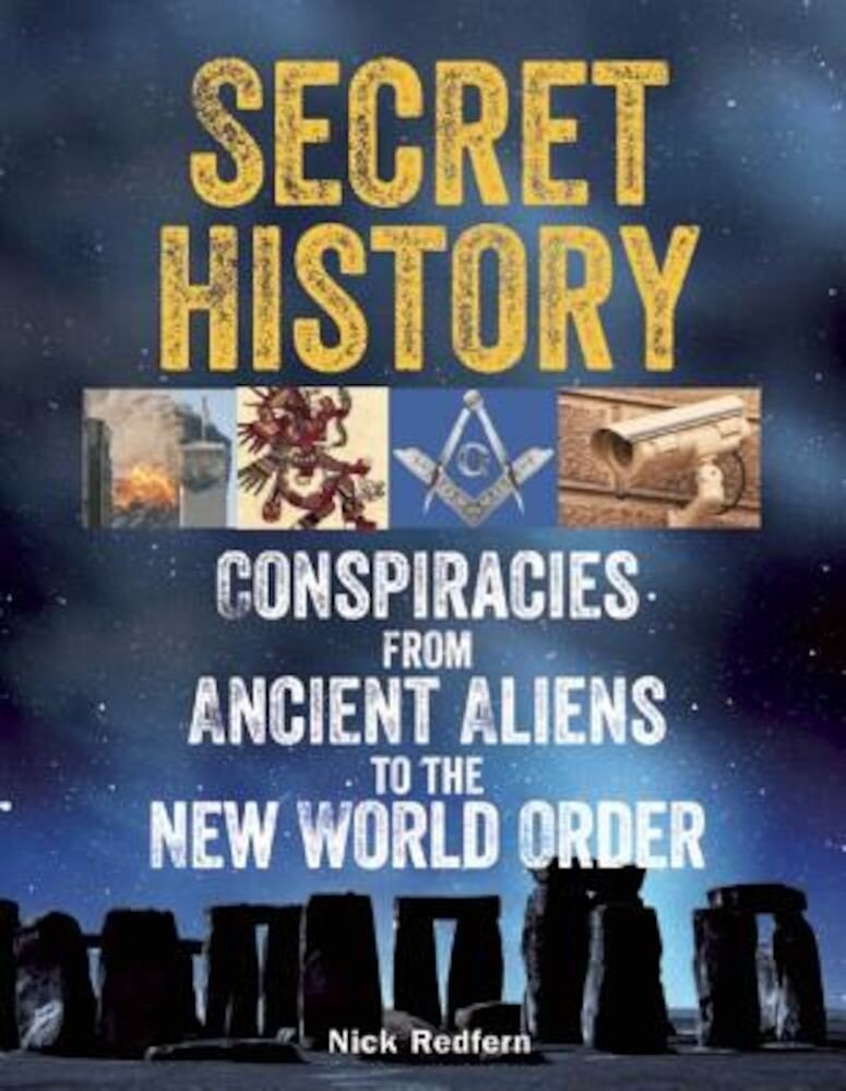 Secret History: Conspiracies from Ancient Aliens to the New World Order, Paperback
