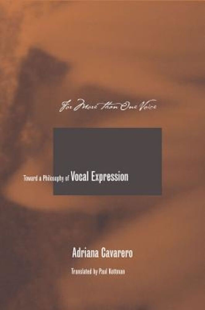 For More Than One Voice: Toward a Philosophy of Vocal Expression, Paperback