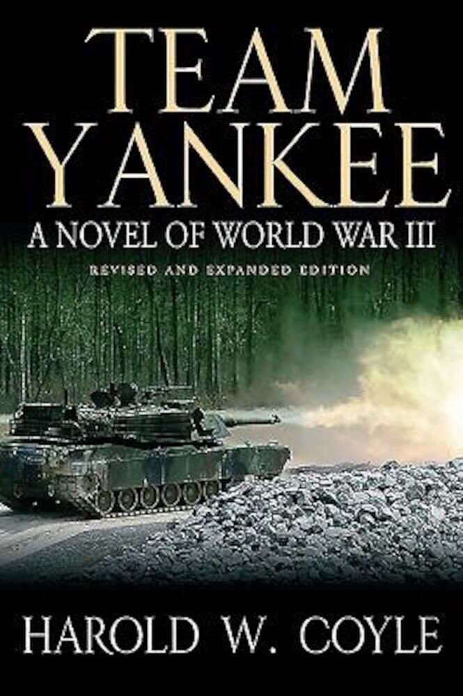 Team Yankee: A Novel of World War III, Hardcover