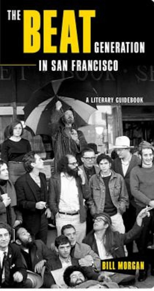 The Beat Generation in San Francisco: A Literary Tour, Paperback