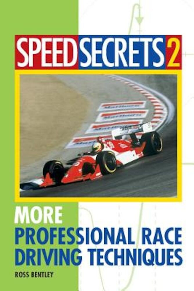 Speed Secrets 2: More Professional Race Driving Techniques, Paperback