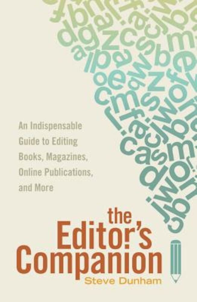 The Editor's Companion: An Indispensable Guide to Editing Books, Magazines, Online Publications, and More, Paperback