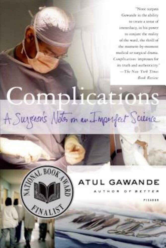 Complications: A Surgeon's Notes on an Imperfect Science, Paperback