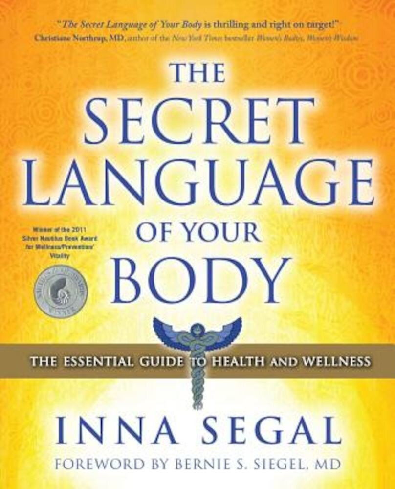The Secret Language of Your Body: The Essential Guide to Health and Wellness, Paperback