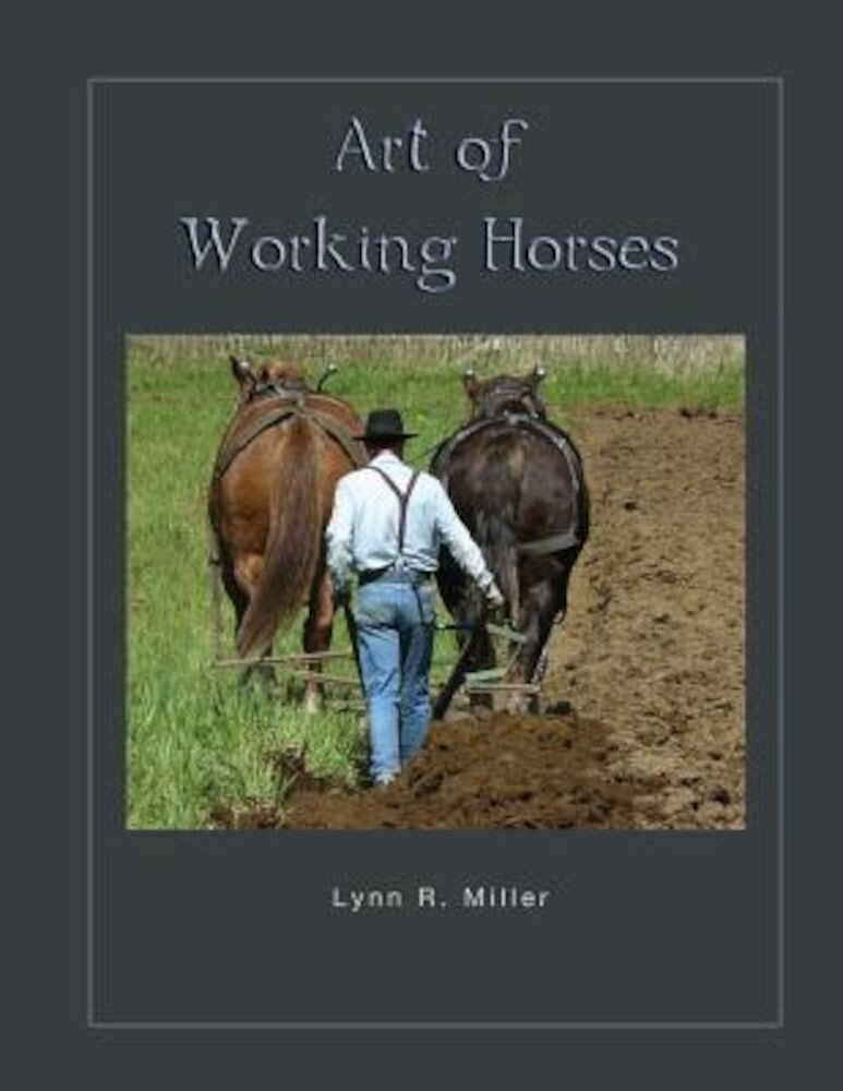 Art of Working Horses, Paperback
