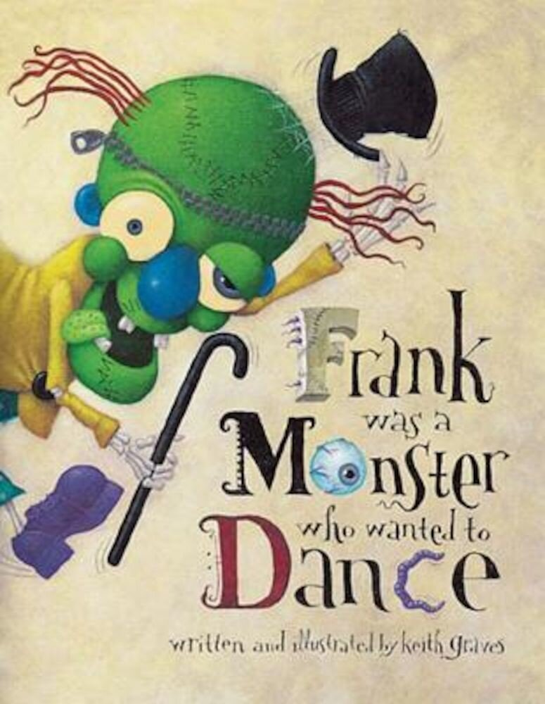 Frank Was a Monster Who Wanted to Dance, Paperback