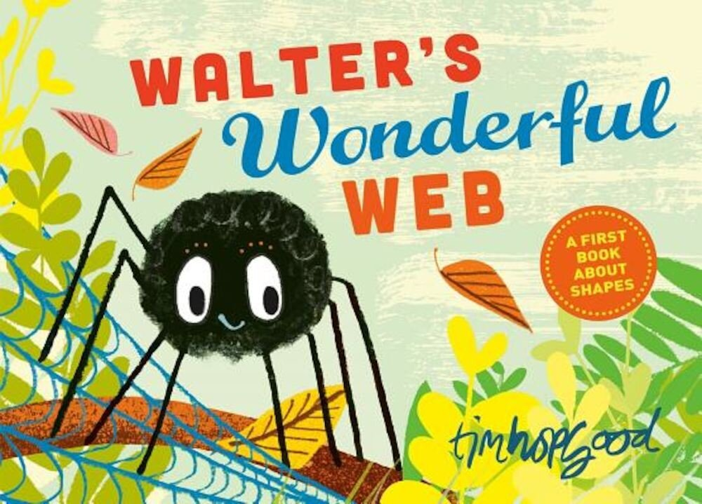 Walter's Wonderful Web: A First Book about Shapes, Hardcover
