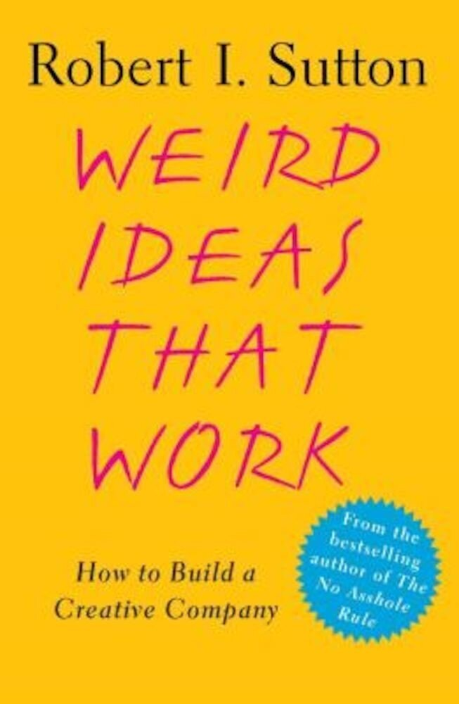 Weird Ideas That Work: How to Build a Creative Company, Paperback