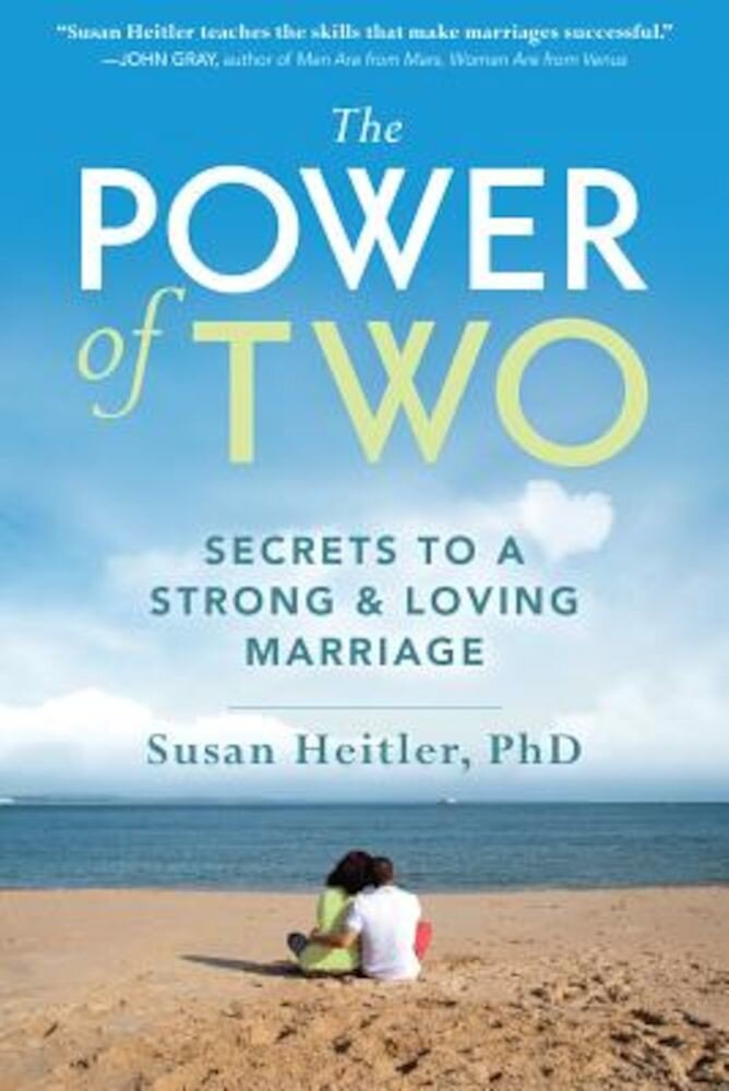 The Power of Two: Secrets to a Strong and Loving Marriage, Paperback