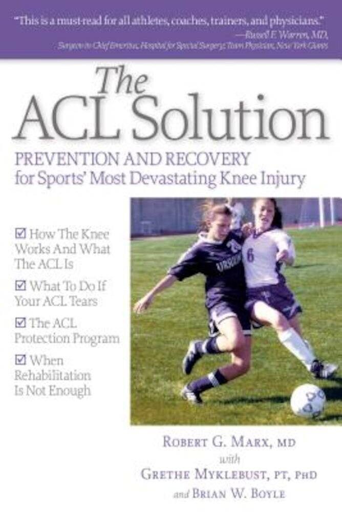The ACL Solution: Prevention and Recovery for Sports' Most Devastating Knee Injury, Paperback