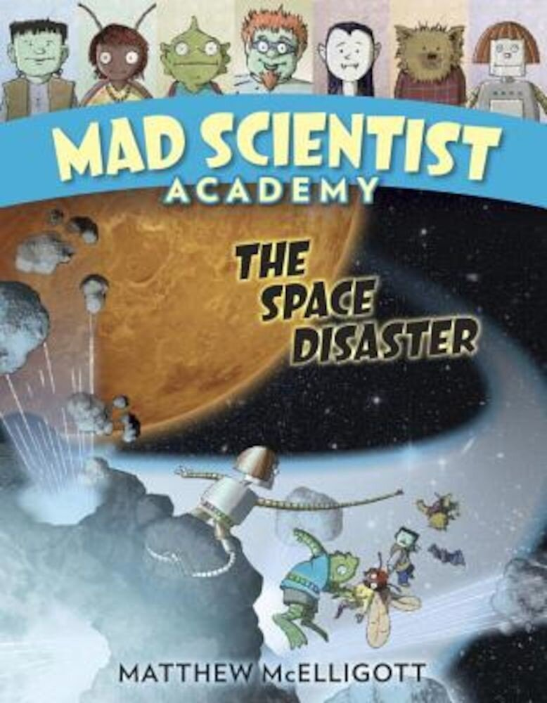Mad Scientist Academy: The Space Disaster, Hardcover