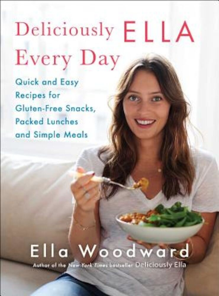 Deliciously Ella Every Day: Quick and Easy Recipes for Gluten-Free Snacks, Packed Lunches, and Simple Meals, Hardcover