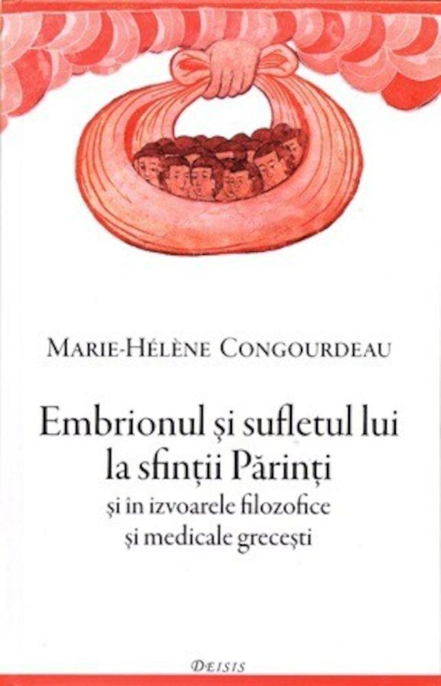 Embrionul si sufletul lui la sfintii Parinti si in izvoarele filozofice si medicale grecesti