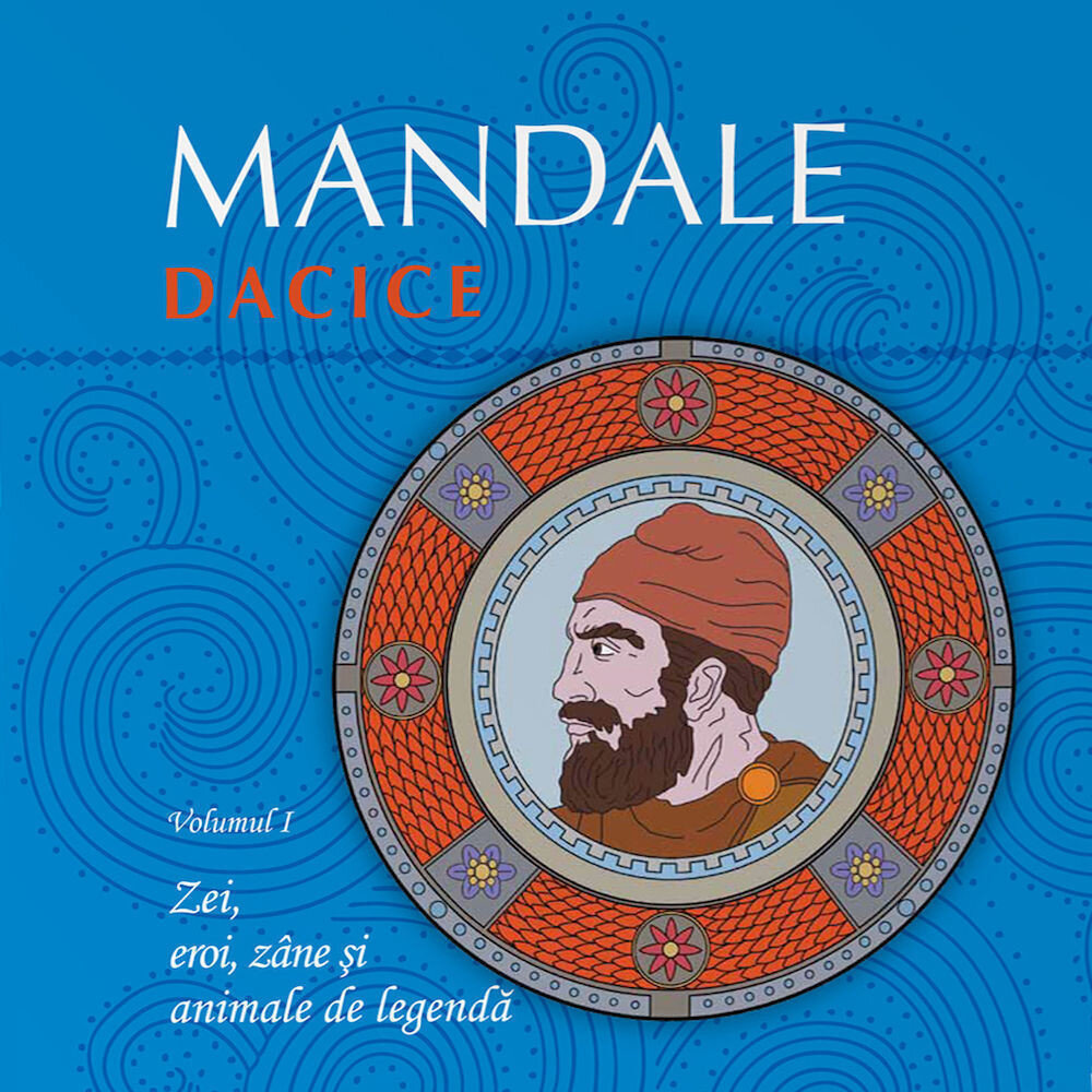 Mandale dacice, Volumul I: Zei, eroi, zane si animale de legenda