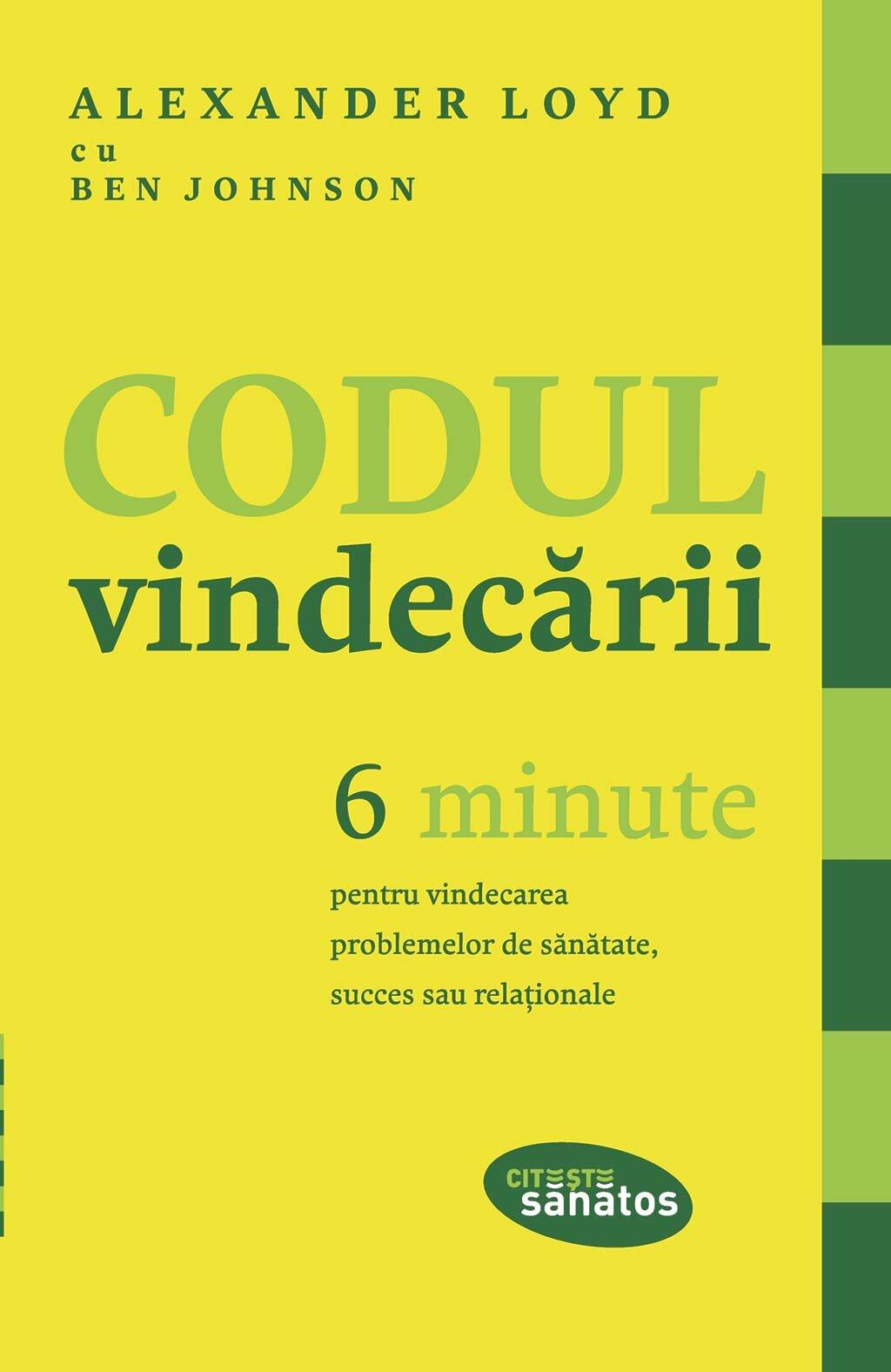Codul vindecarii. 6 minute pentru vindecarea problemelor de sanatate, succes sau relationale (eBook)