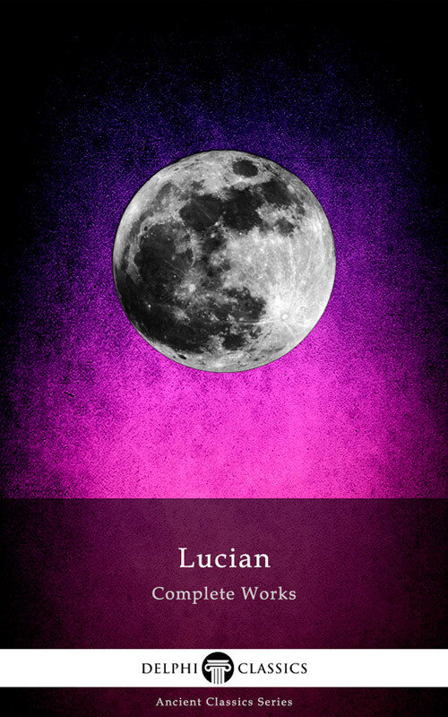 Delphi Complete Works of Lucian (Illustrated) (eBook)
