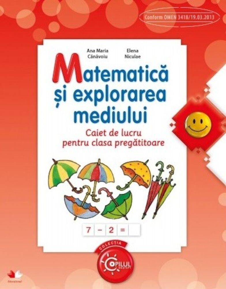 Matematica si Explorarea Mediului. Caiet de lucru pentru clasa pregatitoare
