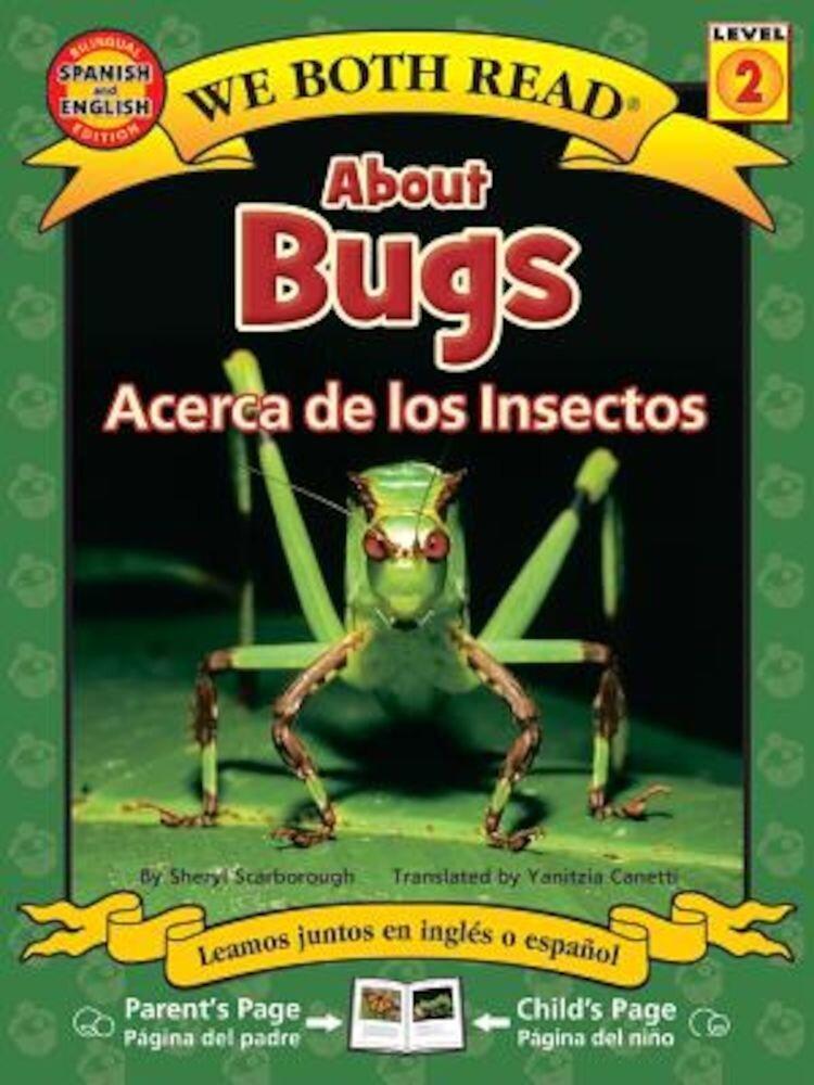 About Bugs/Acerca de Los Insectos, Paperback