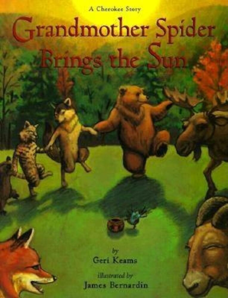 Grandmother Spider Brings the Sun: A Cherokee Story, Paperback