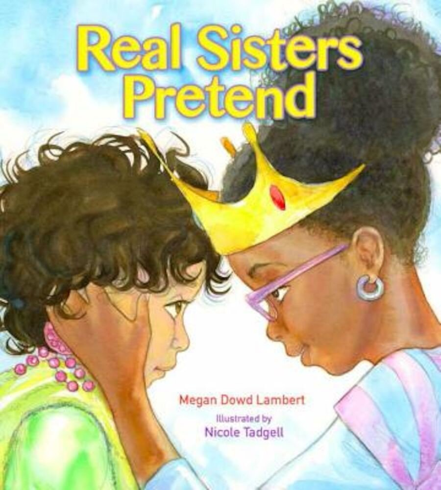 Real Sisters Pretend, Hardcover