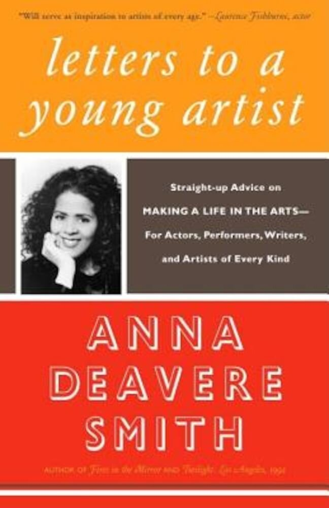 Letters to a Young Artist: Straight-Up Advice on Making a Life in the Arts--For Actors, Performers, Writers, and Artists of Every Kind, Paperback