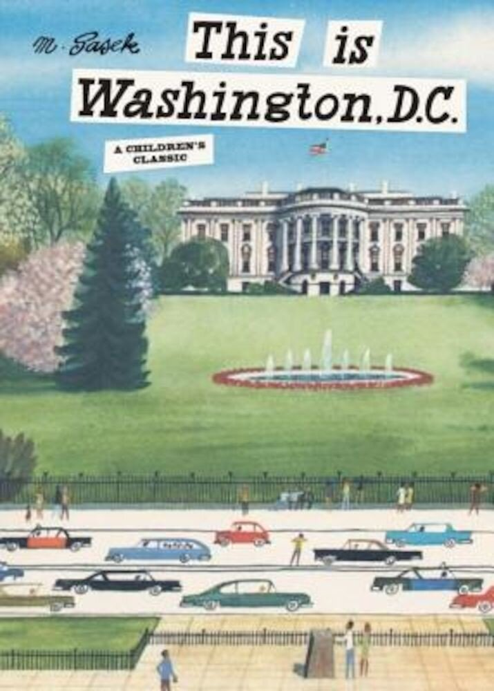 This Is Washington, D.C.: A Children's Classic, Hardcover