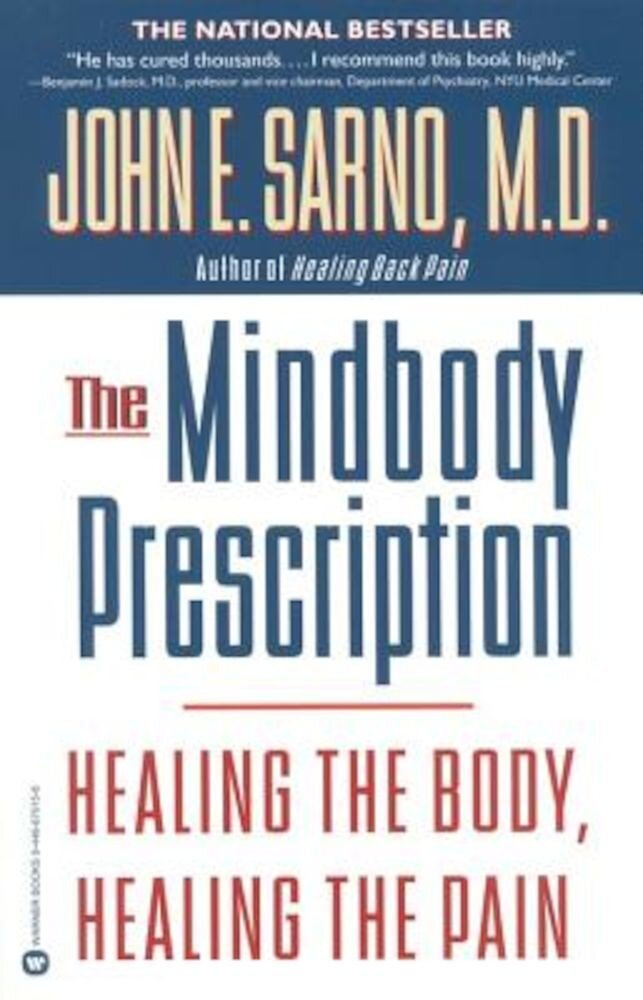 The Mindbody Prescription: Healing the Body, Healing the Pain, Paperback