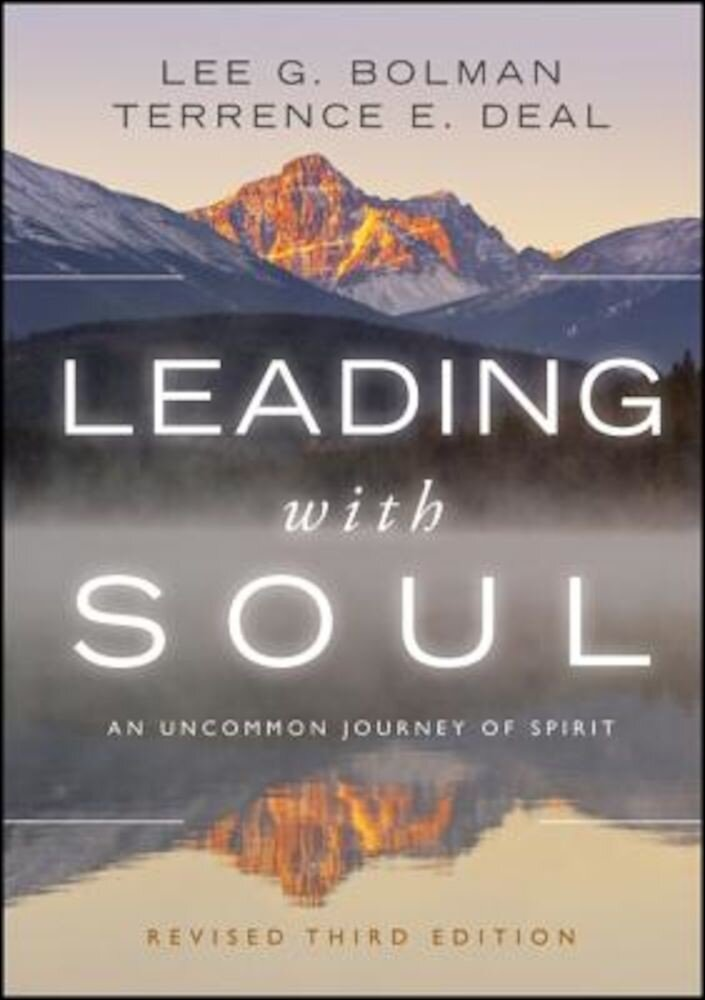 Leading with Soul: An Uncommon Journey of Spirit, Hardcover