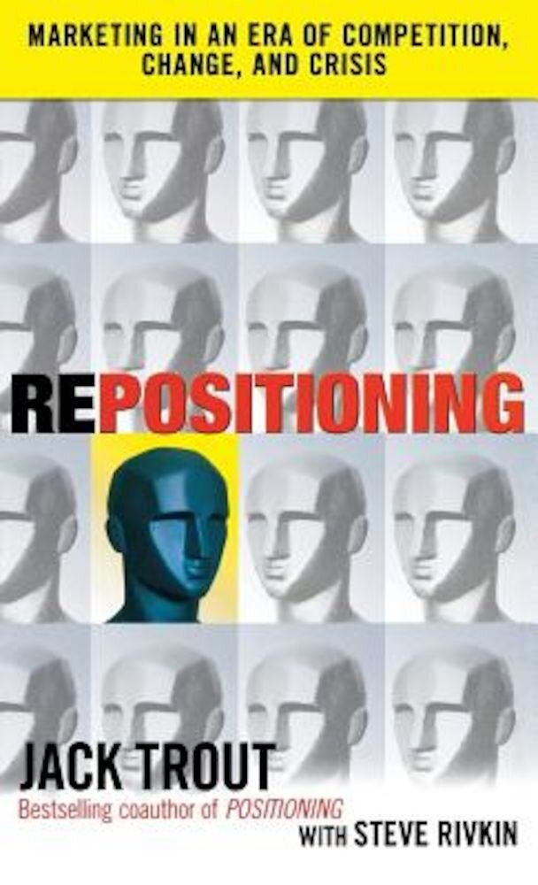 Repositioning: Marketing in an Era of Competition, Change and Crisis, Hardcover