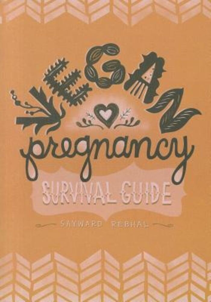 Vegan Pregnancy Survival Guide, Paperback
