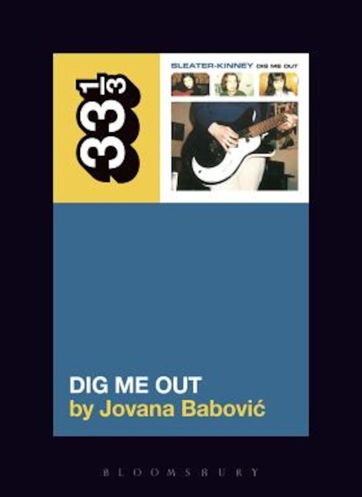 Sleater-Kinney's Dig Me Out, Paperback
