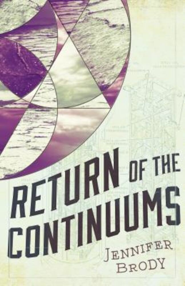Return of the Continuums: The Continuum Trilogy, Book 2, Paperback