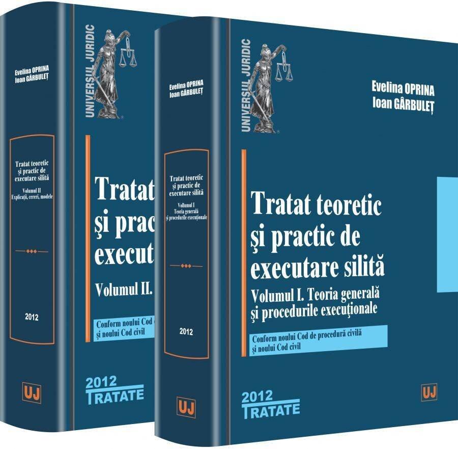 Set Tratat teoretic si practic de executare silita, Vol. 1+2