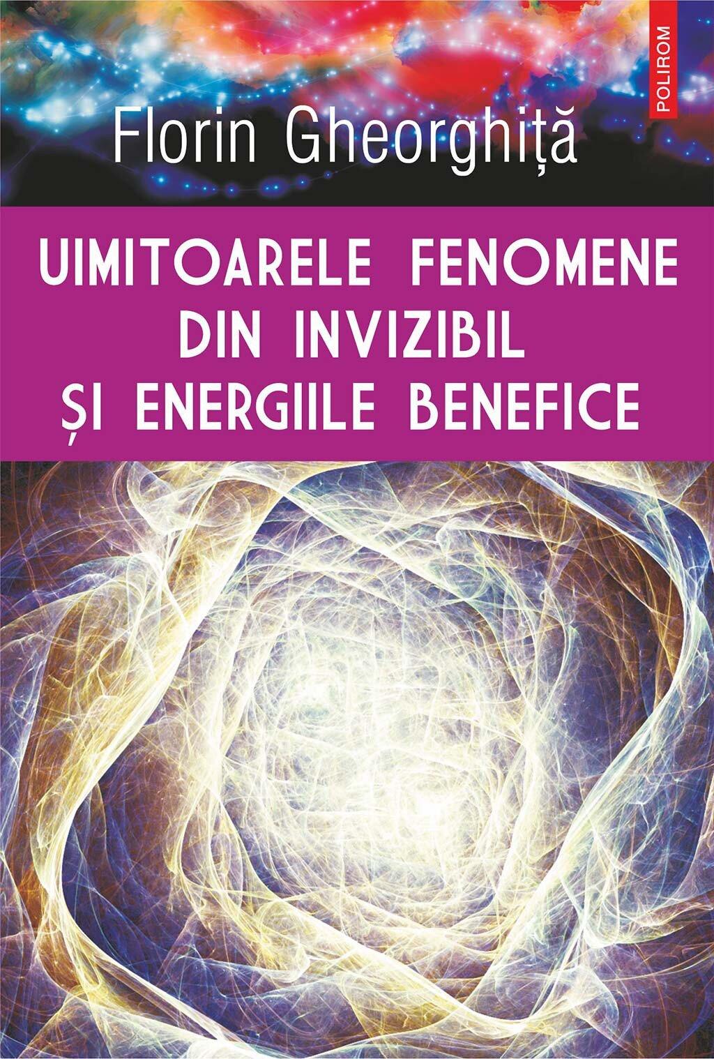 Uimitoarele fenomene din invizibil si energiile benefice PDF (Download eBook)