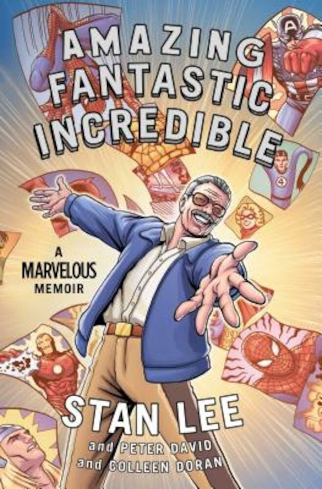 Amazing Fantastic Incredible: A Marvelous Memoir, Hardcover
