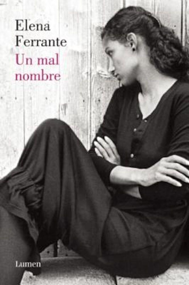 Un Mal Nombre (DOS Amigas #2) / The Story of a New Name: Neapolitan Novels #2, Paperback